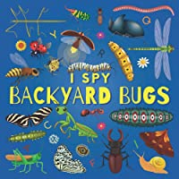 I Spy Backyard Bugs: A Fun Guessing Game Picture Book for Kids Ages 2-5, Toddlers and Kindergartners ( Picture Puzzle…
