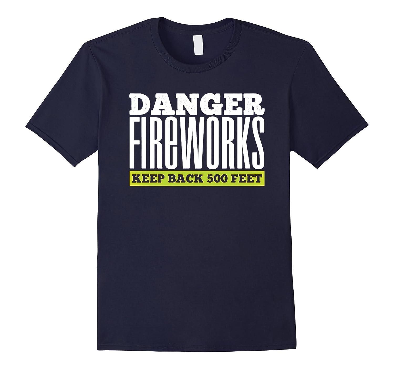 Funny Fireworks T Shirt Danger Fireworks Shirt-Vaci