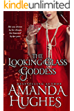The Looking Glass Goddess (Bold Women of the 20th Century Series Book 1)