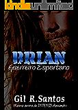 Brian: Guerreiro Espartano (História completa)