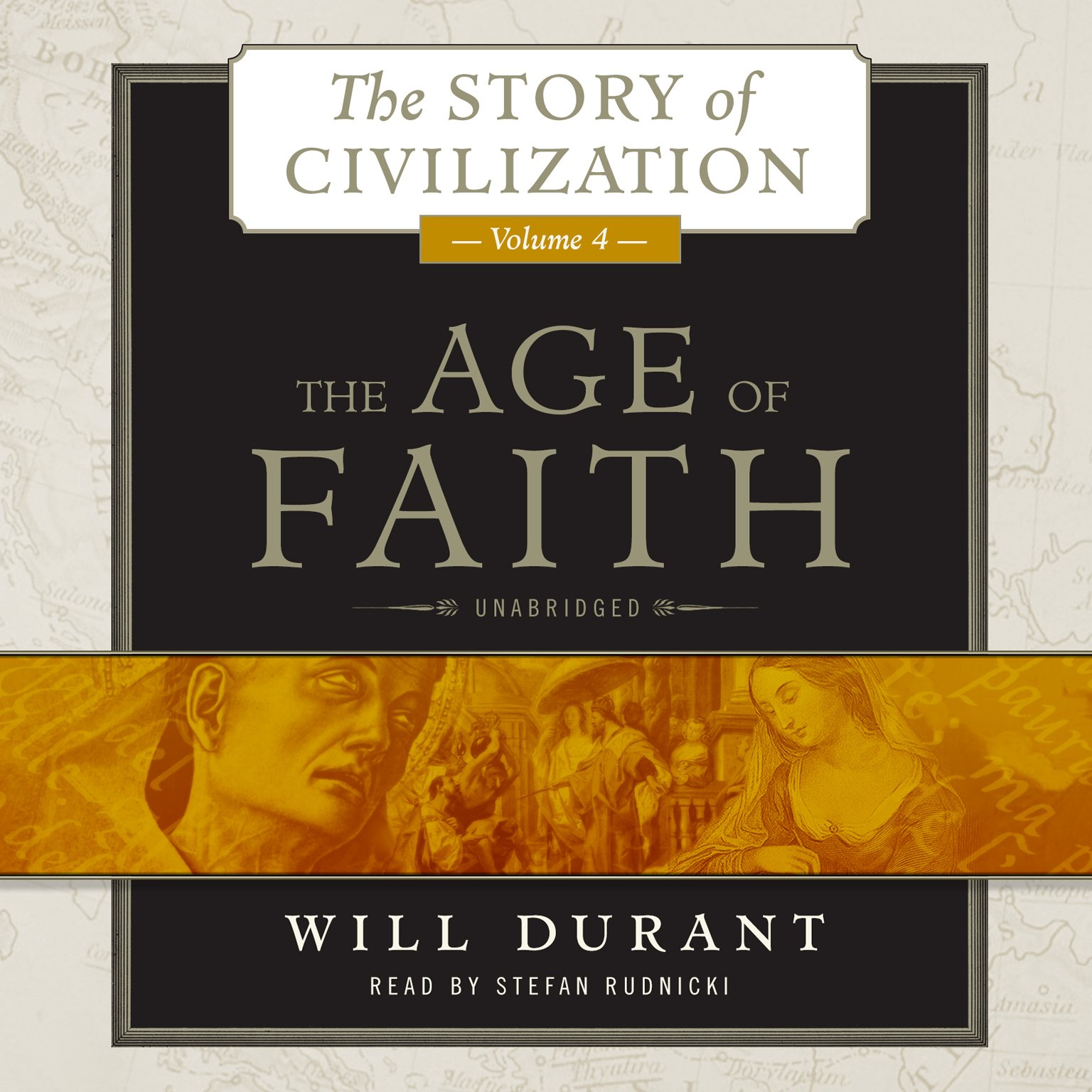 The Age of Faith: A History of Medieval Civilization (Christian, Islamic, and Judaic) from Constantine to Dante, A.D. 325  1300  (The Story of Civilization series, Volume 4)