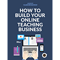 How To Build Your Successful Online Teaching Business (Online Entrepreneurship Book 1) (English Edition)