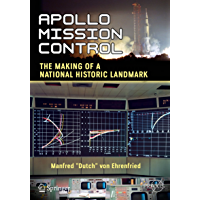 Apollo Mission Control: The Making of a National Historic Landmark (Springer Praxis Books)