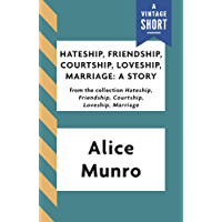 Hateship, Friendship, Courtship, Loveship, Marriage: A Story (A Vintage Short) (English Edition)