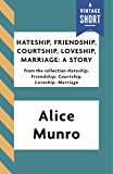 Hateship, Friendship, Courtship, Loveship, Marriage: A Story (A Vintage Short)