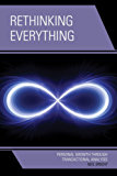 Rethinking Everything: Personal Growth through Transactional Analysis
