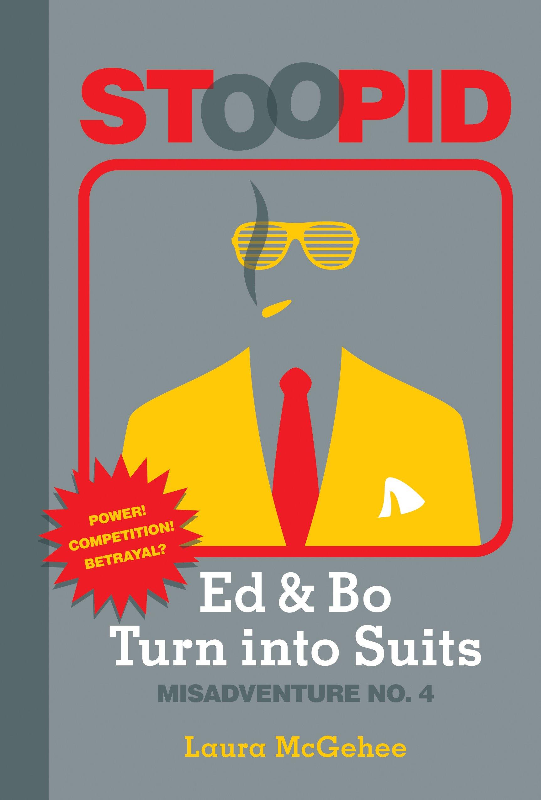 Ed & Bo Turn into Suits (Stoopid) (Stoopid: Misadventure) PDF