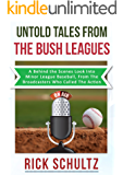 Untold Tales From The Bush Leagues: A Behind The Scenes Look Into Minor League Baseball, From The Broadcasters Who Called The Action