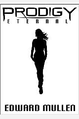 Prodigy Eternal: (book 2) Kindle Edition