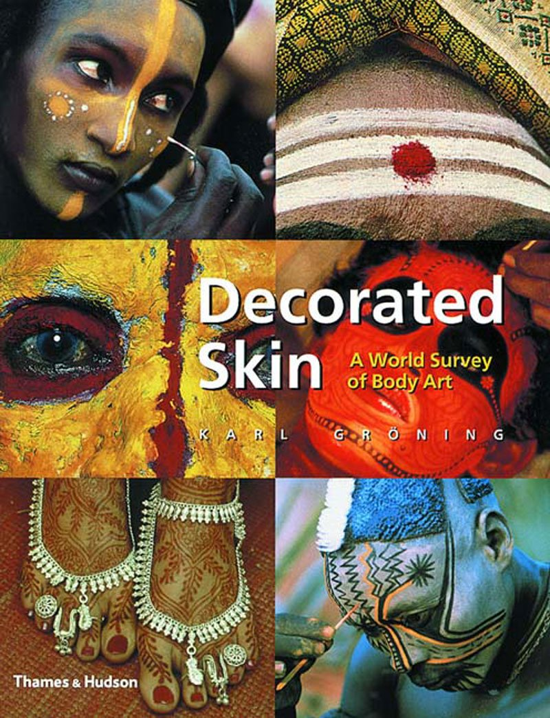 Decorated Skin A World Survey Of Body Art Groning Karl 9780500283288 Amazon Com Books