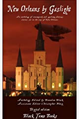 New Orleans By Gaslight Kindle Edition