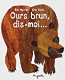Ours Brun, Dis-Moi (French Edition)