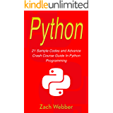Python: 21 Sample Codes And Advance Crash Course Guide In Python Programming (English Edition)