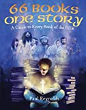 66 Books One Story: A Guide to Every Book of the Bible