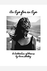 An Eye for an Eye: A Collection of Poems Kindle Edition