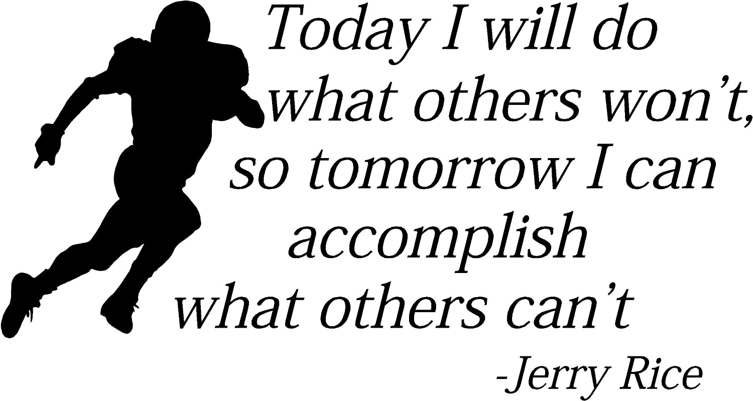 Today I Will do What Others Won't so Tomorrow I can Accomplish What Others Can't Football Nursery Vinyl Wall Art Sayings Stickers Decals