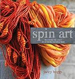 Spin Art: Mastering the Craft of Spinning Textured Yarn