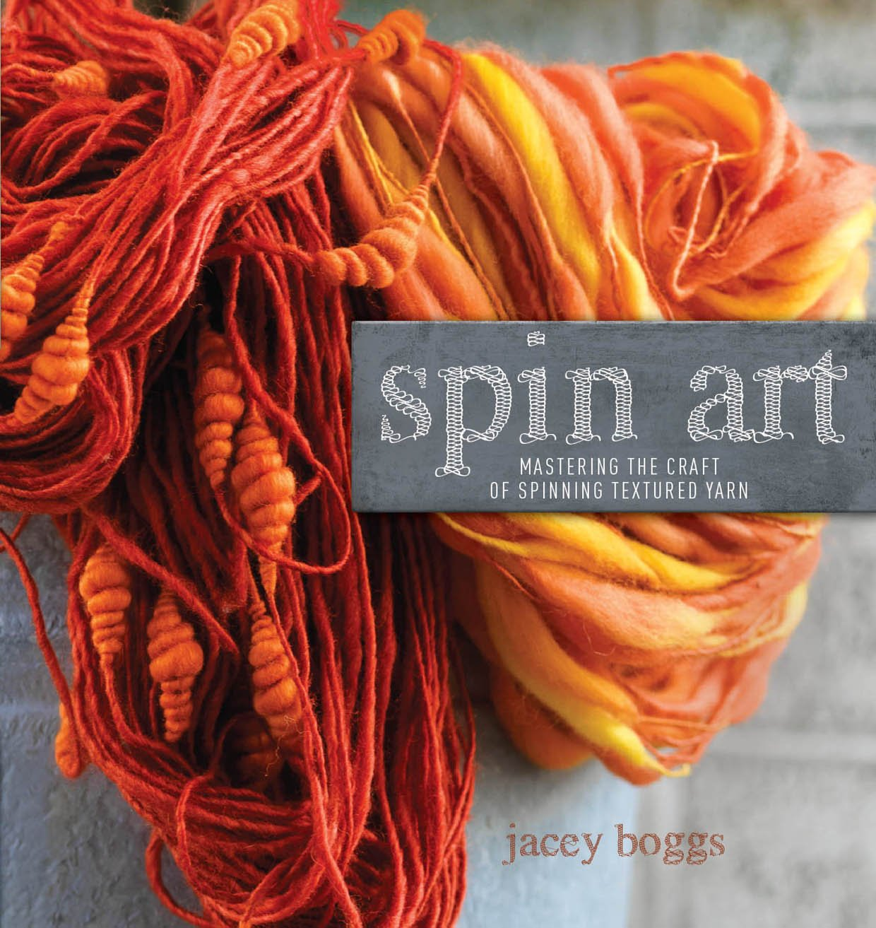 Spin Art: Mastering the Craft of Spinning Textured Yarn + DVD ...