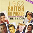 The 1962 British Hit Parade The B Sides Part One January - May