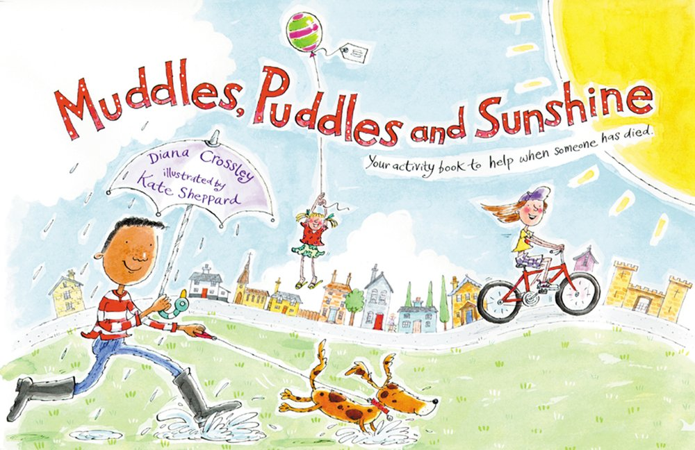 Muddles, Puddles, and Sunshine: Your Activity Book to Help When Someone Has Died (Early Years)