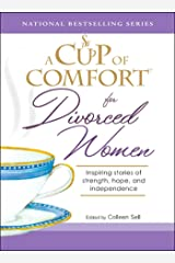 A Cup of Comfort for Divorced Women: Inspiring Stories of Strength, Hope, and Independence Kindle Edition
