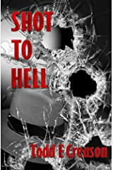 Shot To Hell (Twin Rivers Book 3) Kindle Edition