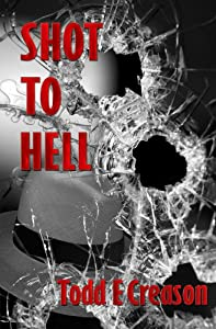 Shot To Hell (Twin Rivers Book 3)