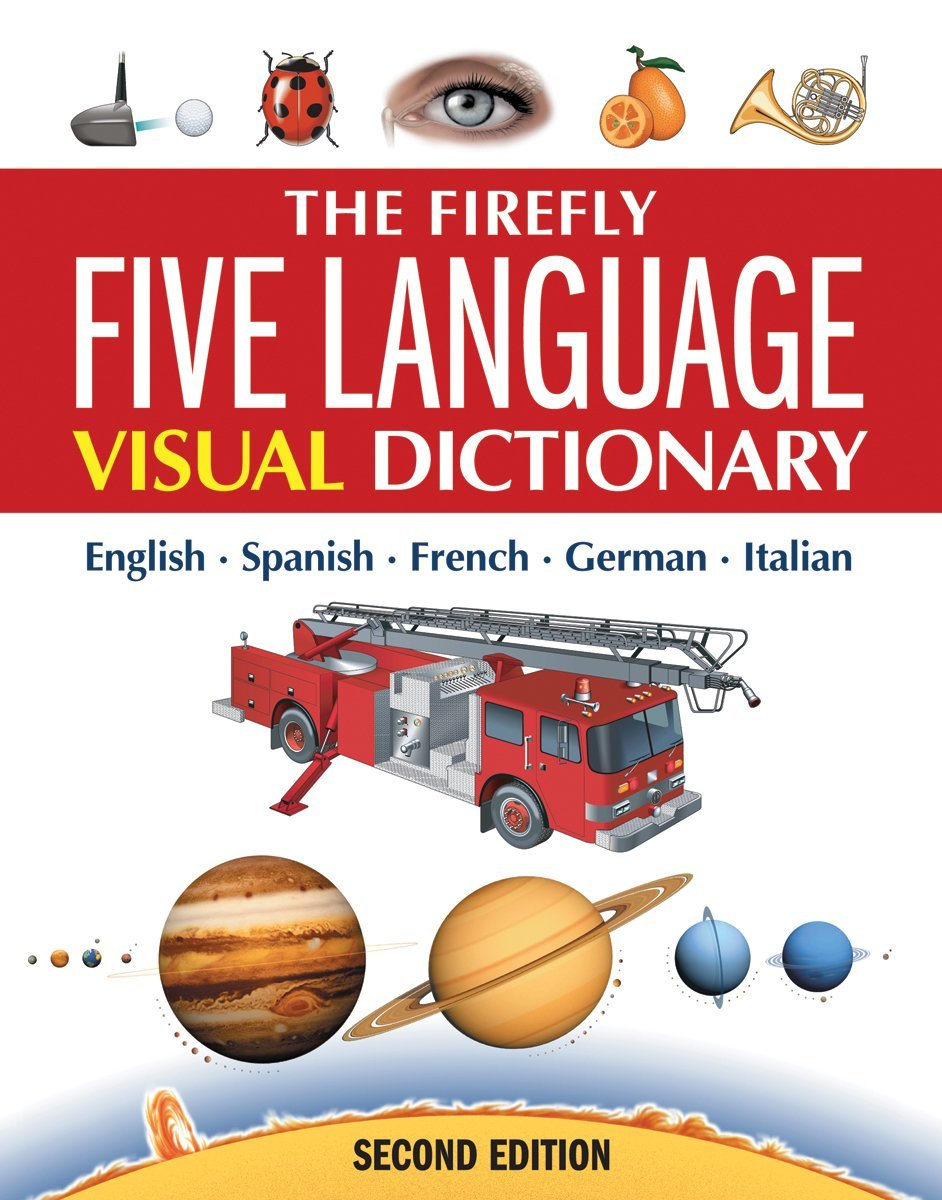 The Firefly Five Language Visual Dictionary: English, French, German, Italian, Spanish by Firefly Books