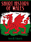 Short History of Wales (Illustrated) (English Edition)