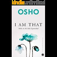 I Am That: Talks On The Isha Upanishad