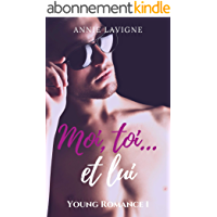 Moi, toi... et lui (Young Romance, tome 1)