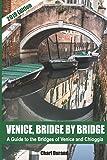 Venice, Bridge by Bridge: A guide to the bridges of Venice (Edition 2019)