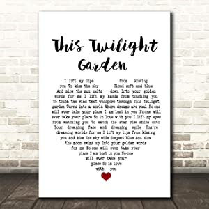 This Twilight Garden Heart Song Lyric Quote Wall Art Gift Print