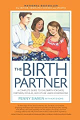 Birth Partner 5th Edition:A Complete Guide to Childbirth for Dads, Partners, Doulas, and All Other Labor Companions Kindle Edition