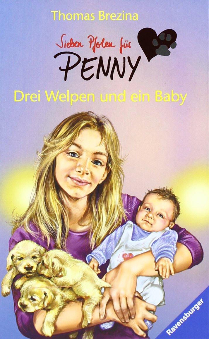 Drei Welpen und ein Baby (Sieben Pfoten für Penny, Band 12)