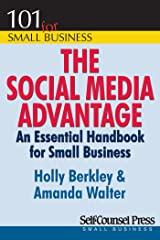 The Social Media Advantage: An Essential Handbook for Small Business (101 for Small Business Series) Kindle Edition