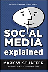 Social Media Explained: Untangling the World's Most Misunderstood Business Trend Kindle Edition