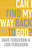 Can I Find My Way Back to God?
