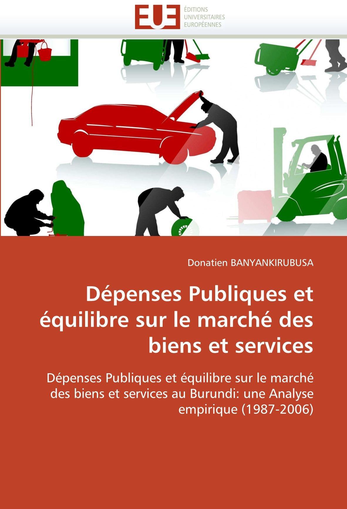 Depenses Publiques Et Equilibre Sur Le Marche Des Biens Et