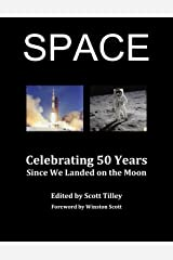 SPACE: Celebrating 50 Years Since We Landed on the Moon Kindle Edition