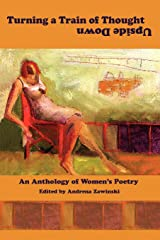 Turning a Train of Thought Upside Down: An Anthology of Women's Poetry Paperback
