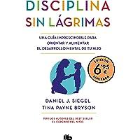 Disciplina sin lágrimas (edición limitada a precio especial): Una guía imprescindible para orientar y alimentar el…