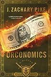 Orconomics: A Satire