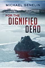 For the Dignified Dead Kindle Edition