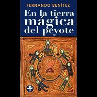 En la tierra mágica del peyote (Biblioteca Era)