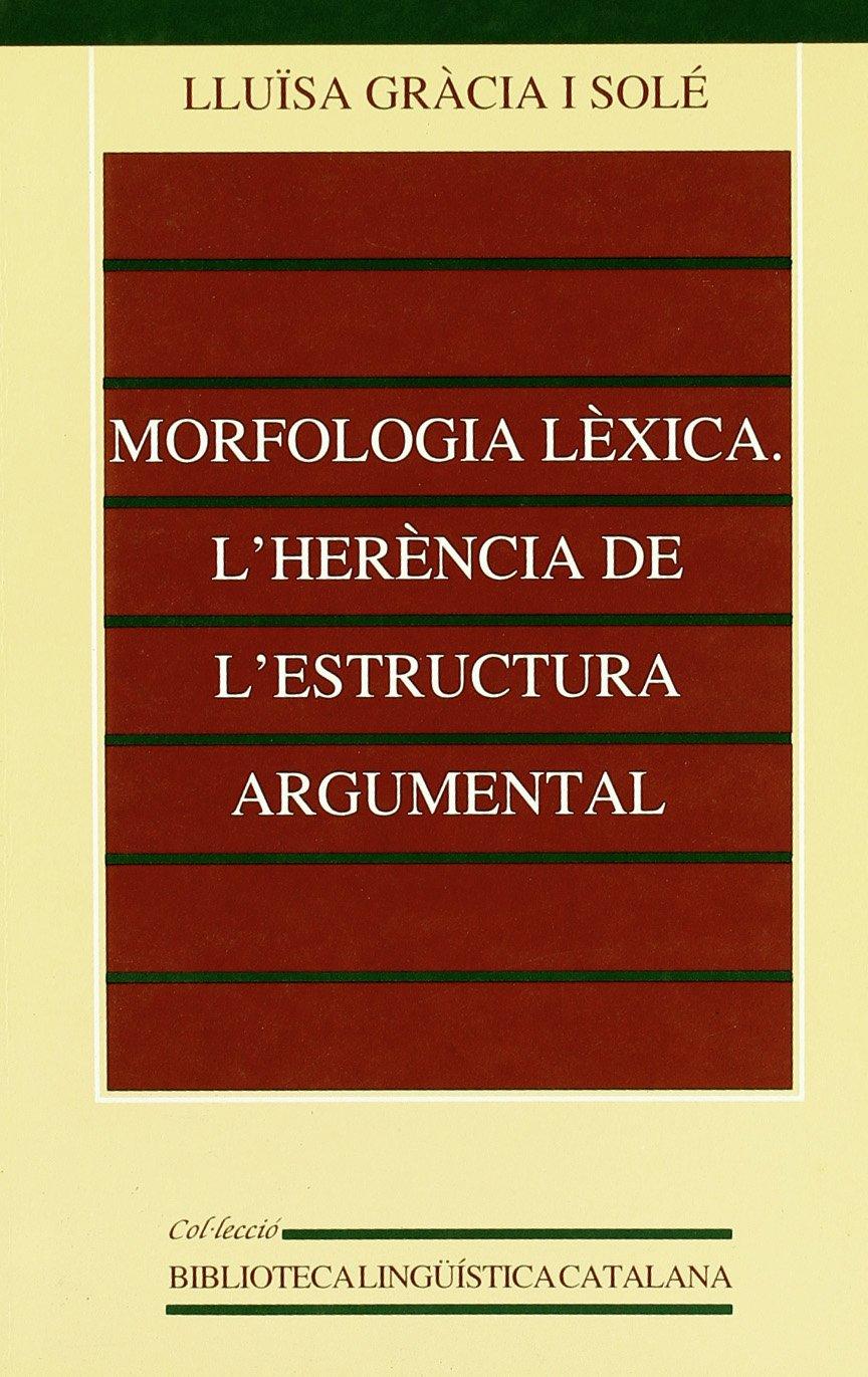 Morfologia Lèxica L Herència De L Estructura Argumental