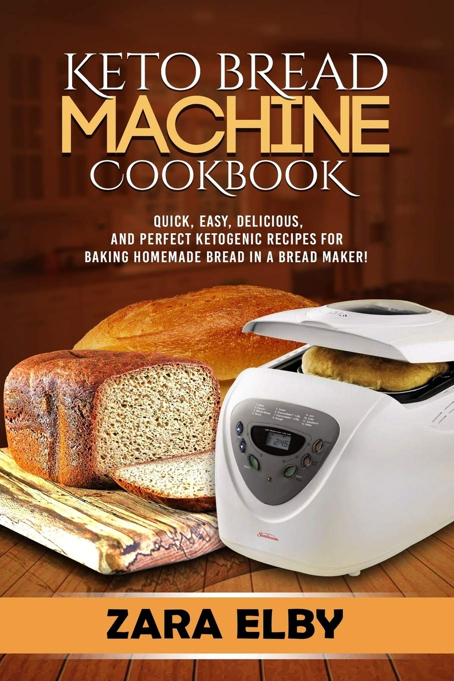 Keto Bread Machine Cookbook: Quick, Easy, Delicious, and Perfect Ketogenic Recipes for Baking Homemade Bread in a Bread Maker! 1