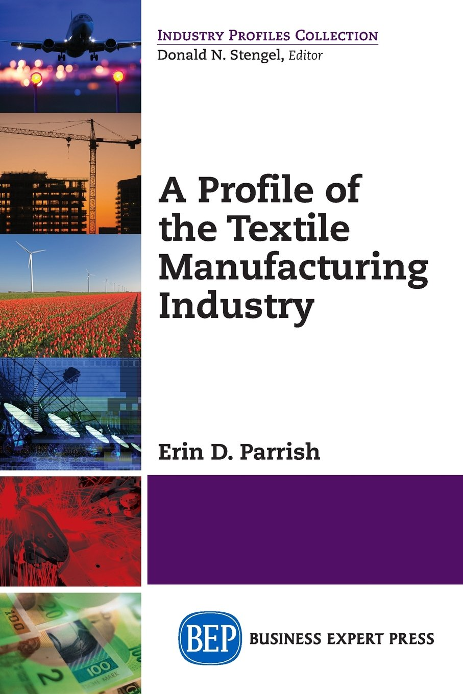 A Profile of the Textile Manufacturing Industry