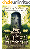 Fifty Shades of Alice at the Hellfire Club (The Fifty Shades of Alice Series Book 3)