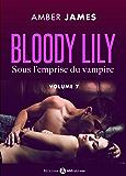 Bloody Lily - Sous l'emprise du vampire, 7